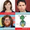 47: Maggie Carey, John Milhiser, Zack Pearlman